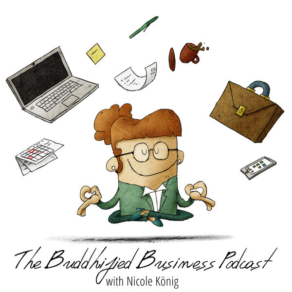 The Buddhified Business Podcast Podcast Artwork Image