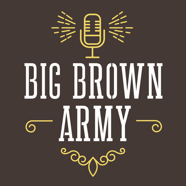 Big Brown Army Podcast Artwork Image
