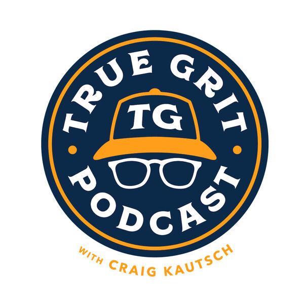 True Grit with Craig Kautsch Podcast Artwork Image