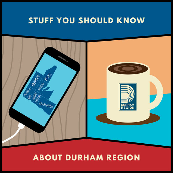 Stuff you should know about Durham Region Podcast Artwork Image