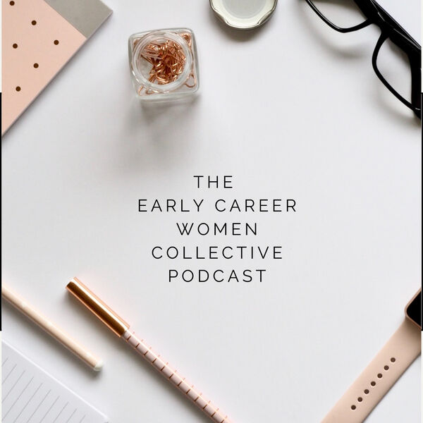 The Early Career Women Collective Podcast Podcast Artwork Image
