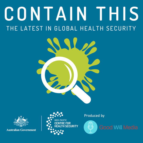 Contain This: The Latest in Global Health Security Podcast Artwork Image