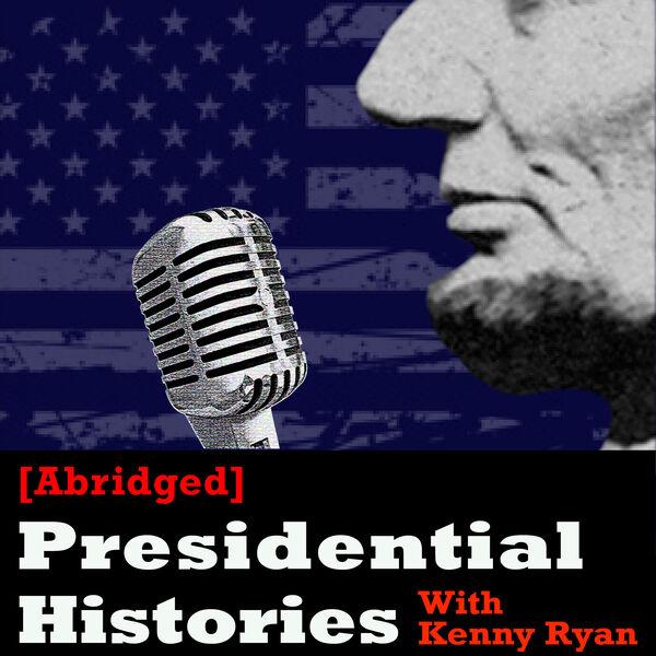 [Abridged] Presidential Histories Podcast Artwork Image