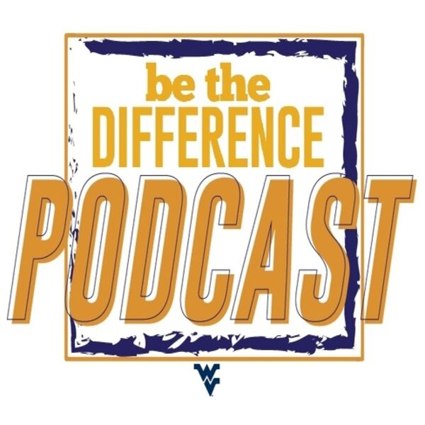 Be The Difference: The Official Podcast of The Mountaineer Maniacs Podcast Artwork Image