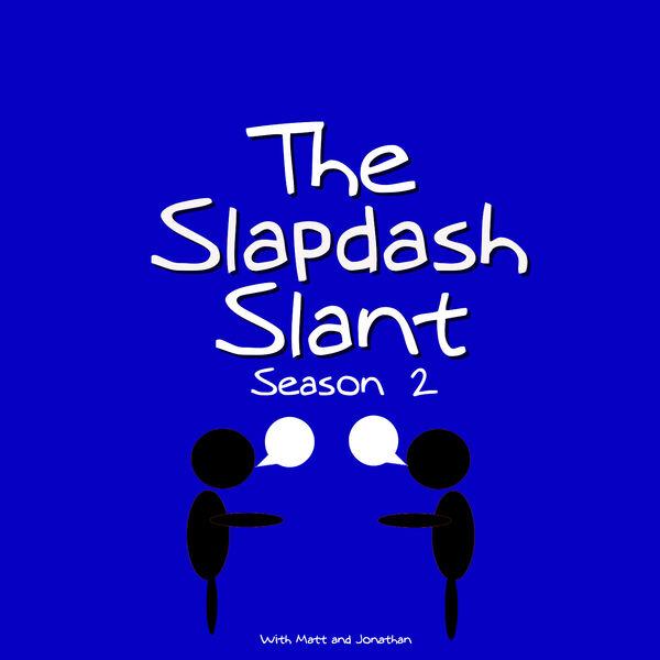 The Slapdash Slant Podcast Artwork Image