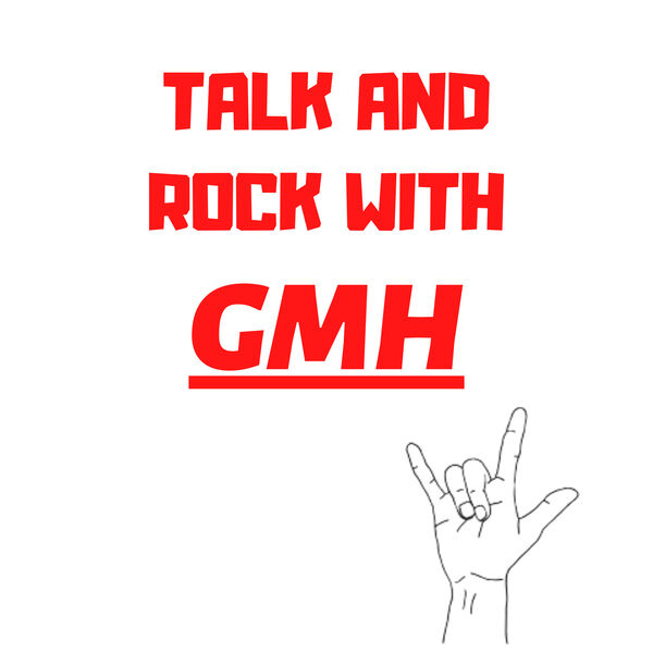 Talk and Rock With GMH Podcast Artwork Image