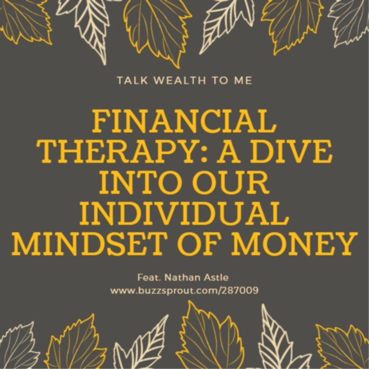 #056 Financial Therapy: A dive into Our Individual Mindset of Money and How it Affects Our Relationships