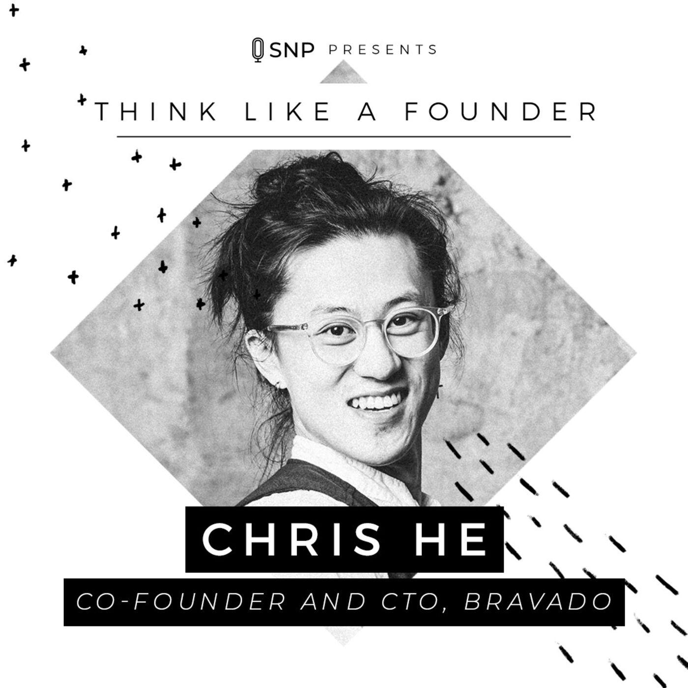 007: Chris He - Co-Founder and CTO of Bravado