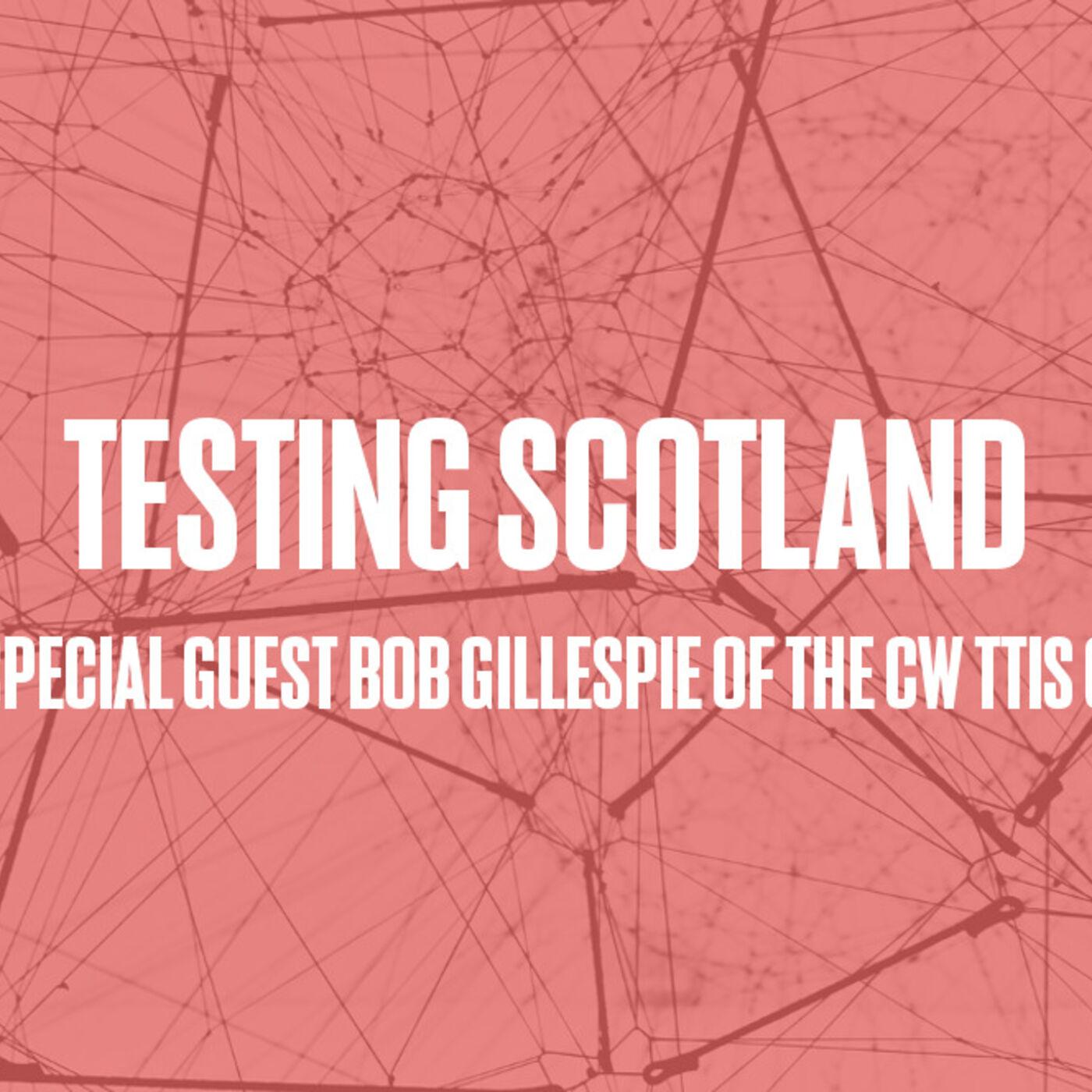 Episode #49 - Testing Scotland