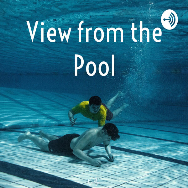 View from the Pool  Podcast Artwork Image