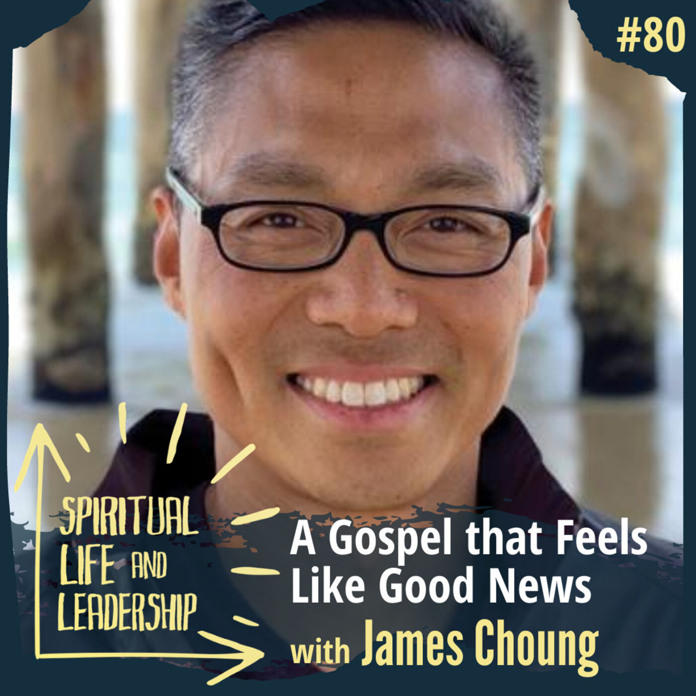 80. A Gospel That Feels Like Good News, with James Choung, author of True Story