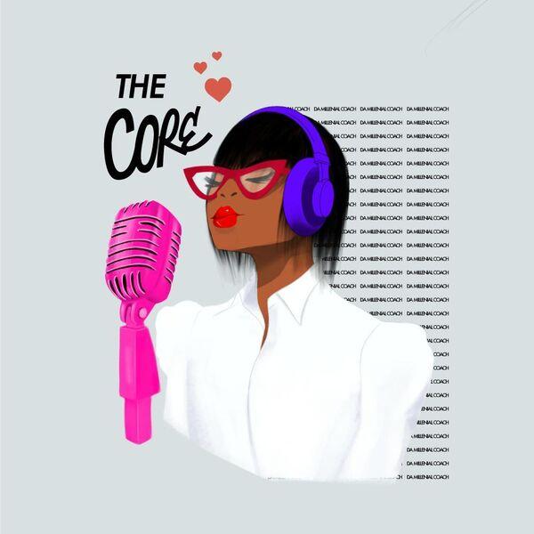 Da Millennial Coach - THE CORE Podcast Artwork Image