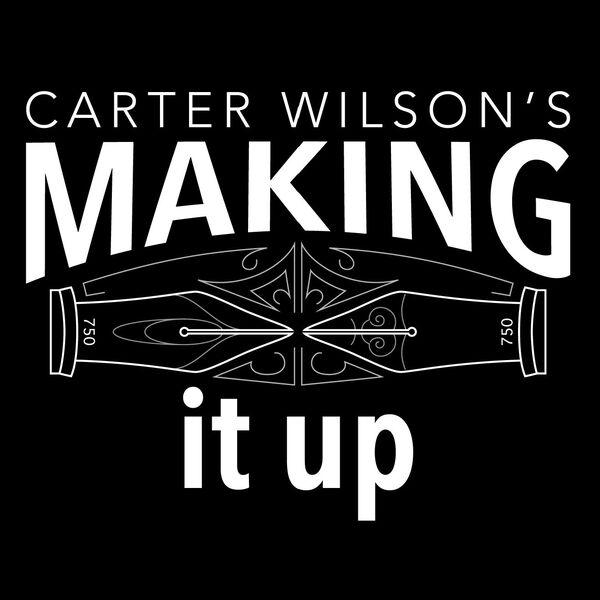 Carter Wilson's Making It Up Podcast Artwork Image