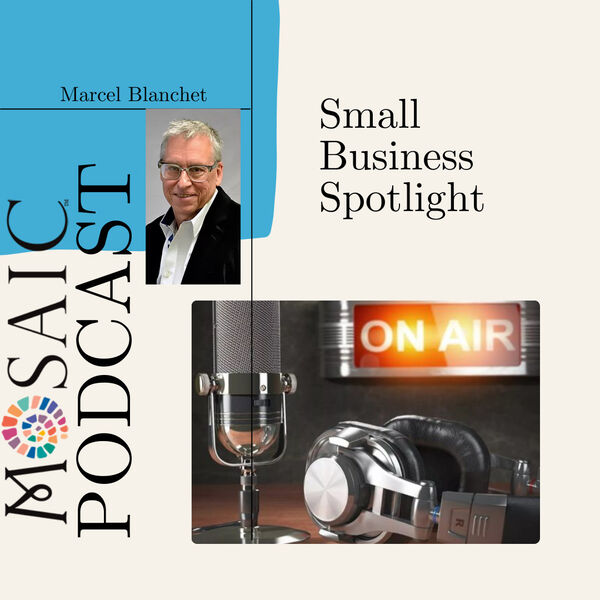 Small Business Spotlight with Mosaic Marketing Podcast Artwork Image
