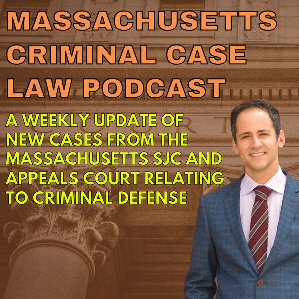 Massachusetts Criminal Defense Lawyer Case Law Update Podcast Artwork Image