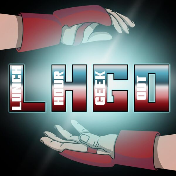 The Lunch Hour Geek Out Podcast Artwork Image