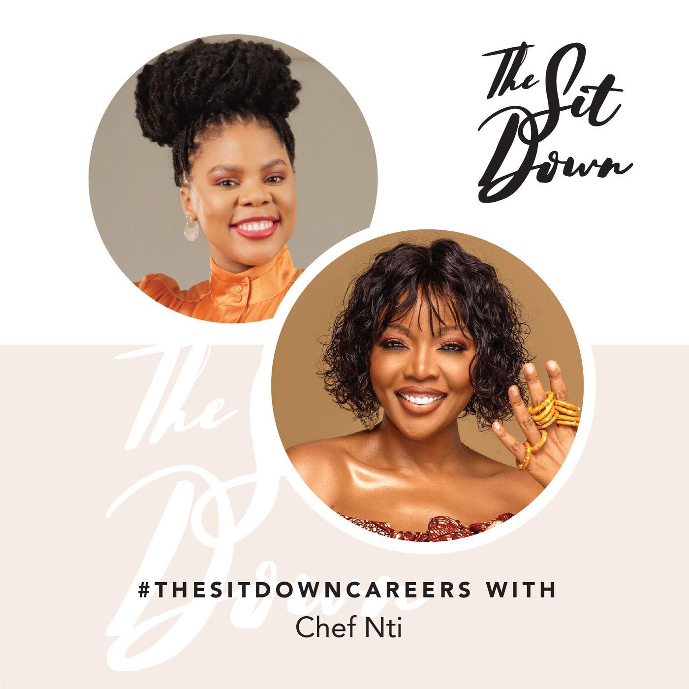 #TheSitDownCareers | Chef Nti