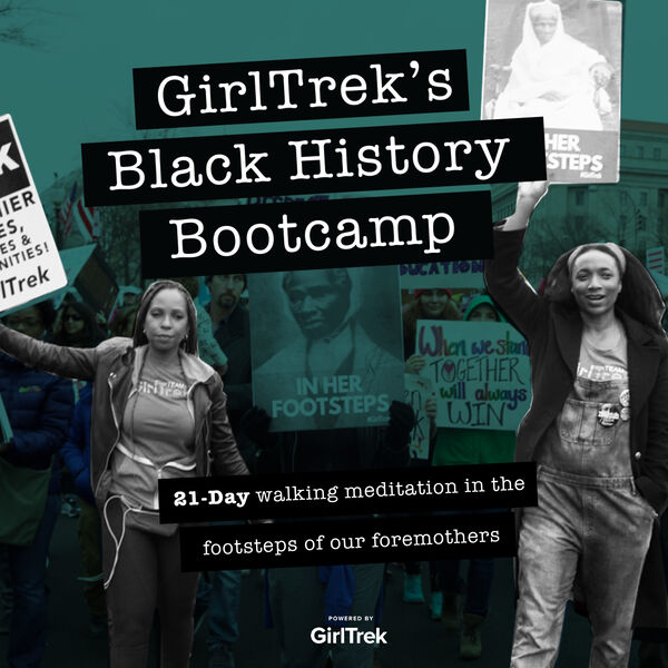 GirlTrek's Black History Bootcamp Podcast Artwork Image