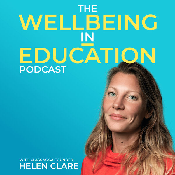 The Wellbeing in Education Podcast Podcast Artwork Image