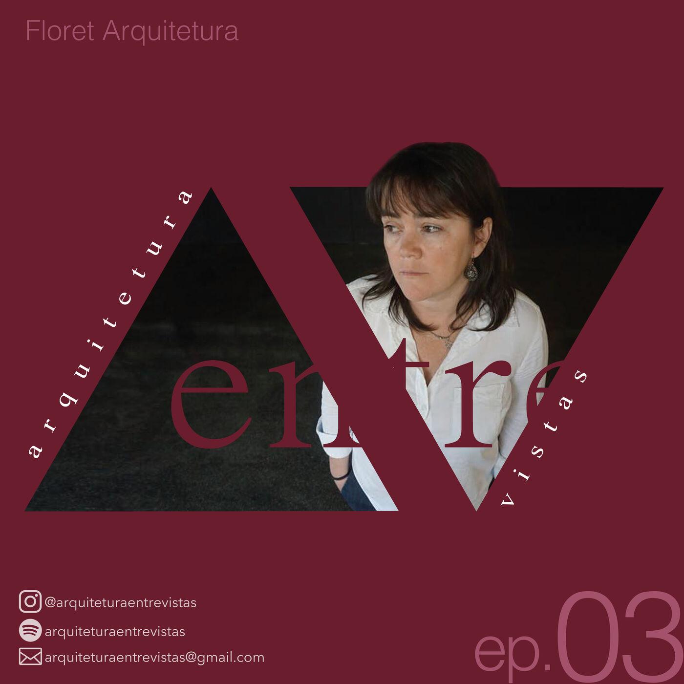 EP.3 Floret Arquitetura, Arquitetura Entre Vistas