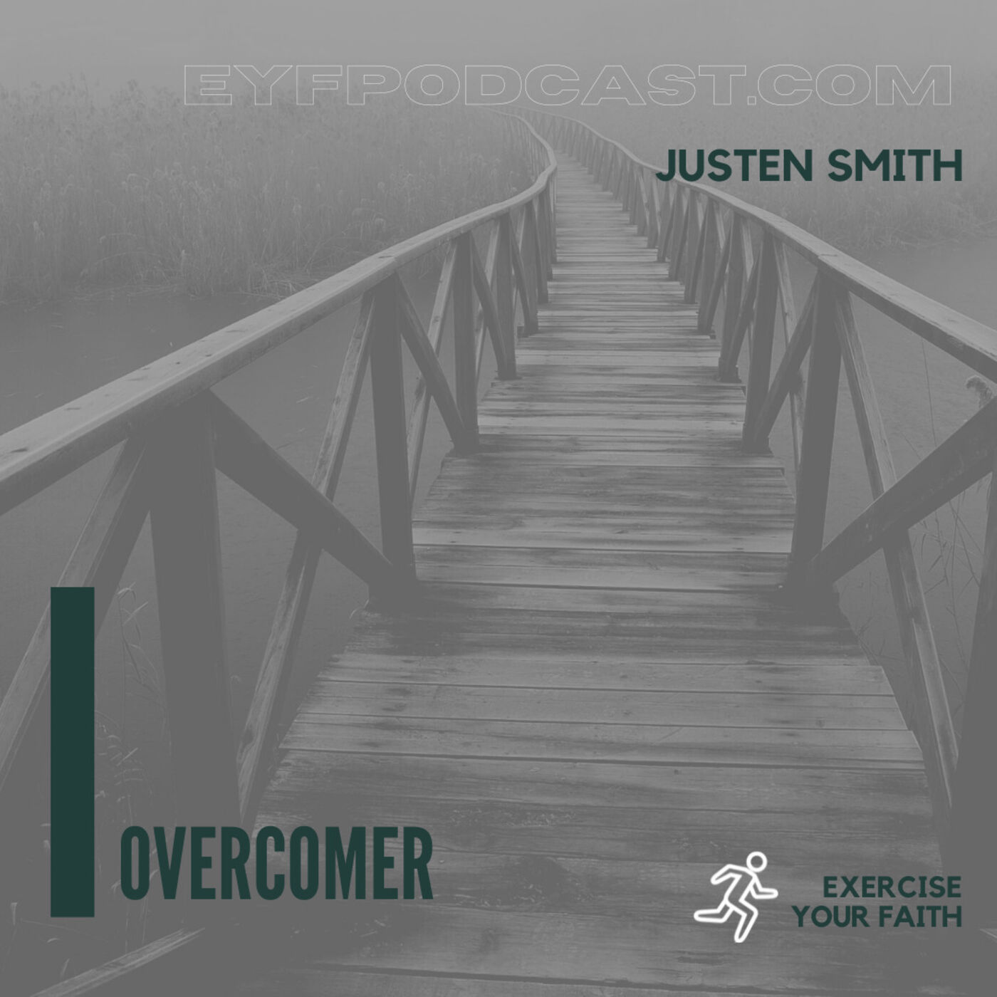 EYFPodcast- Exercise Your Faith by Walking in another's shoes. A conversation with Justen Smith