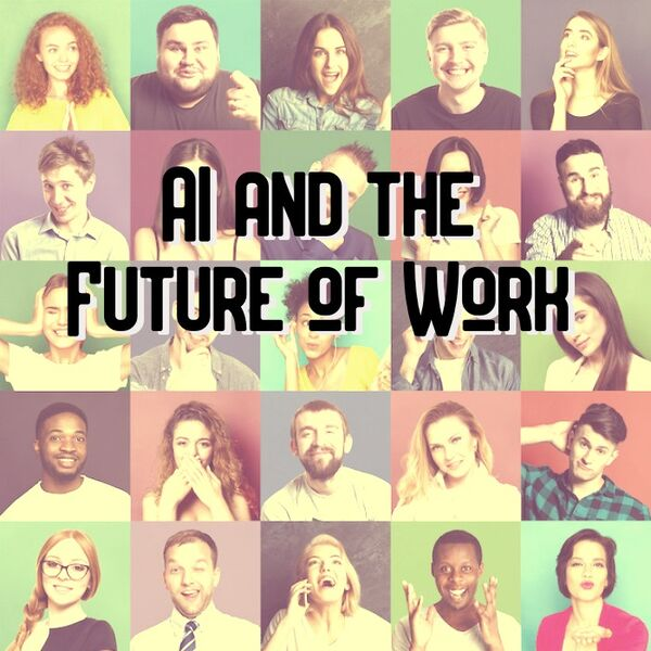 AI and the Future of Work  Podcast Artwork Image