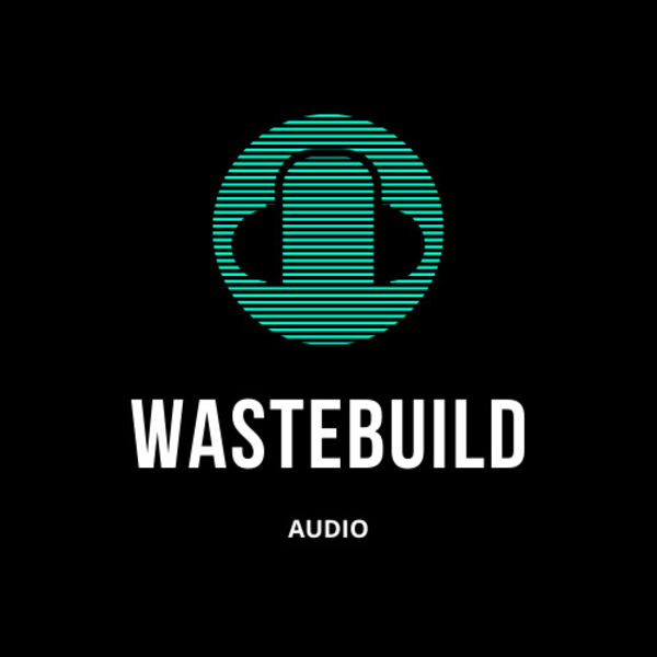 Audio from WasteBuild Podcast Artwork Image