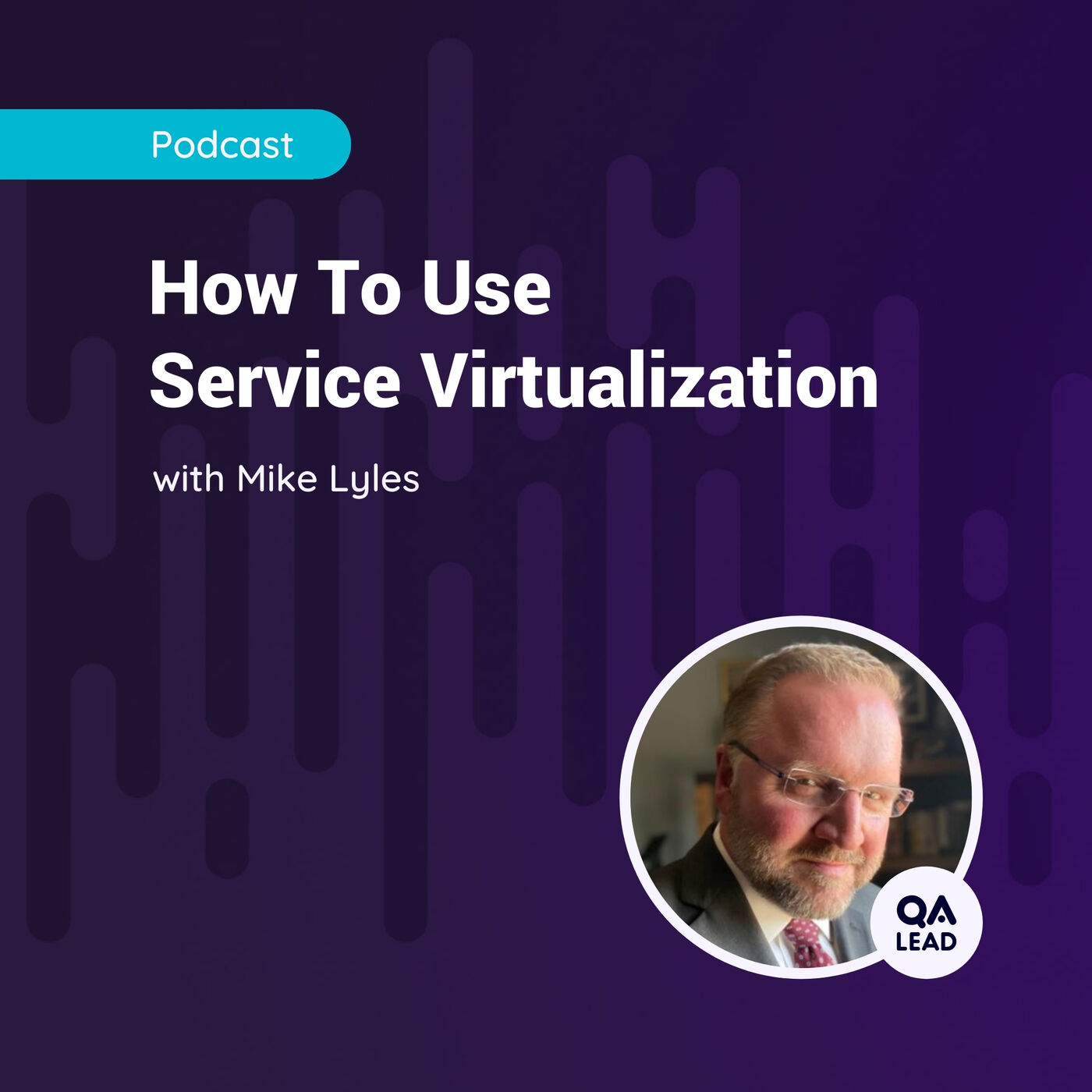 How To Use Service Virtualization (with Mike Lyles from Bridgetree)