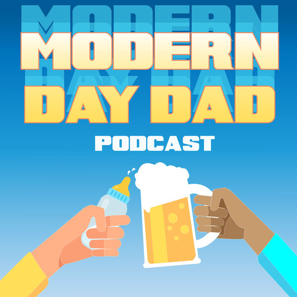 Modern Day Dad Podcast Podcast Artwork Image