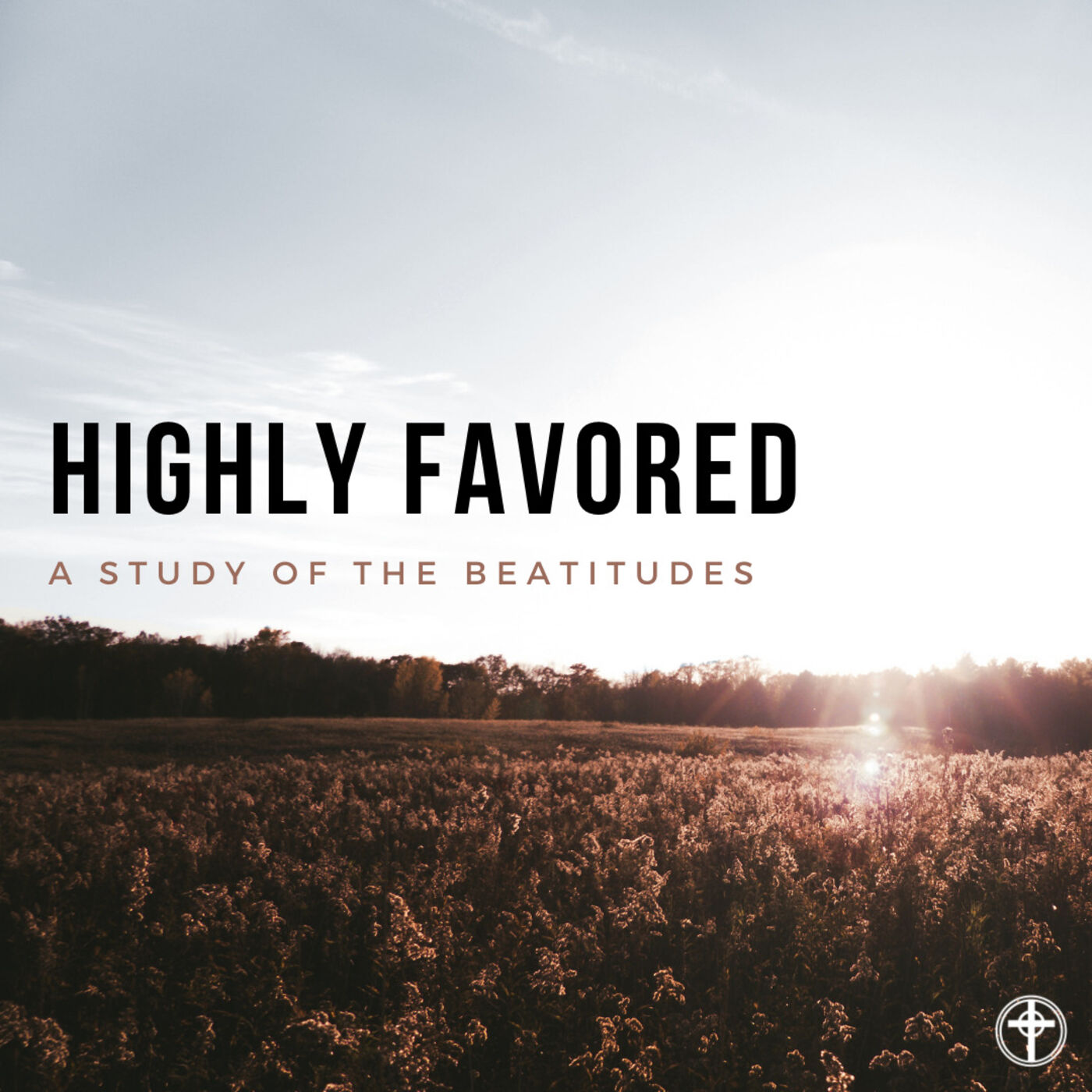 Highly Favored - The Poor in Spirit - Matthew 5:3