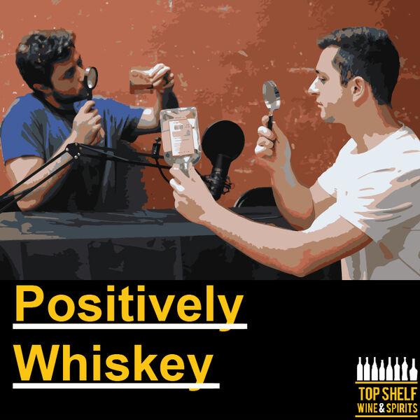 Positively Whiskey Podcast Artwork Image