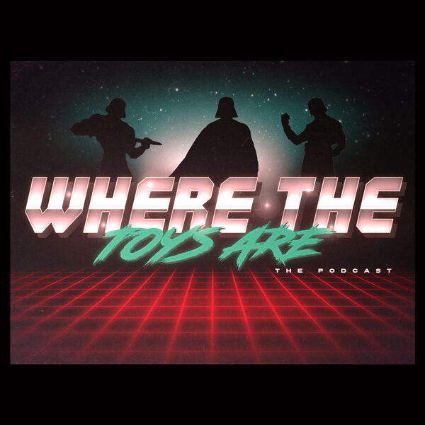 Where The Toys Are Podcast Artwork Image