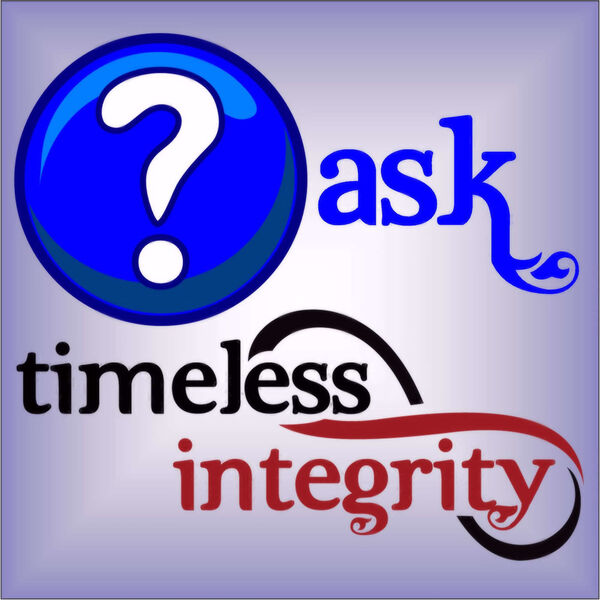 Ask Timeless Integrity Podcast Artwork Image