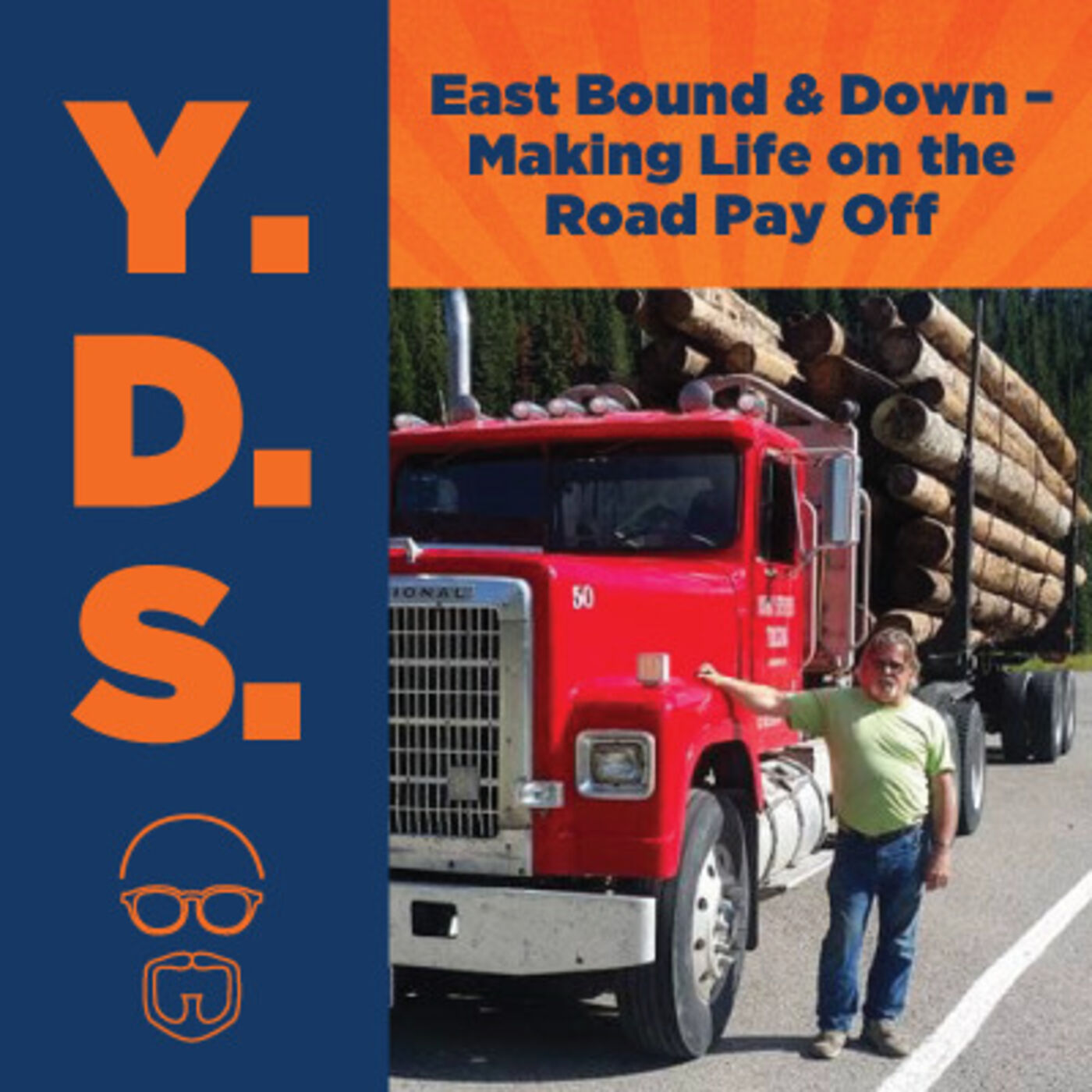 Ep. 11 - East Bound & Down – Making Life on the Road Pay Off