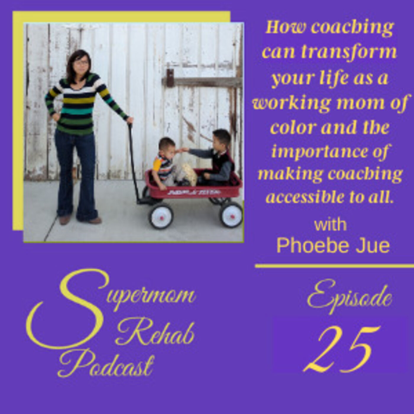 Episode 25: How coaching can transform your life as a working mom of color and the importance of making coaching accessible to all.