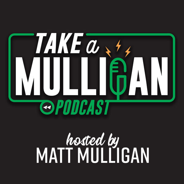 The Take a Mulligan Podcast Podcast Artwork Image
