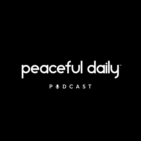 The Peaceful Daily Podcast Podcast Artwork Image