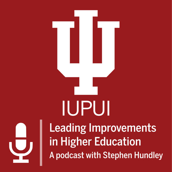 Leading Improvements in Higher Education with Stephen Hundley Podcast Artwork Image