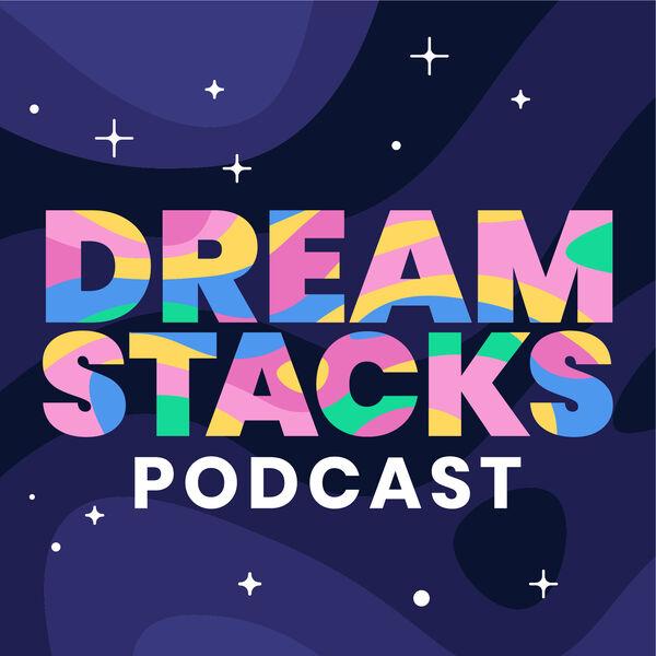 DreamStacks Podcast Podcast Artwork Image