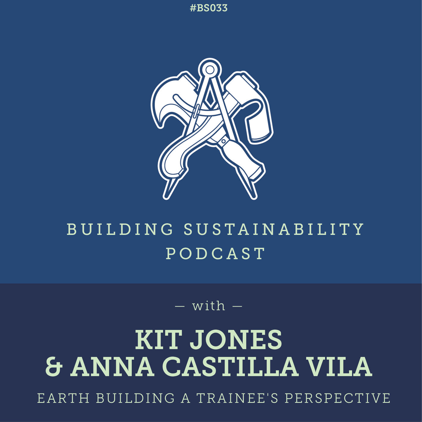 Earth Building a trainee's perspective - Kit Jones & Anna Castilla Vila - Pt1 - BS033