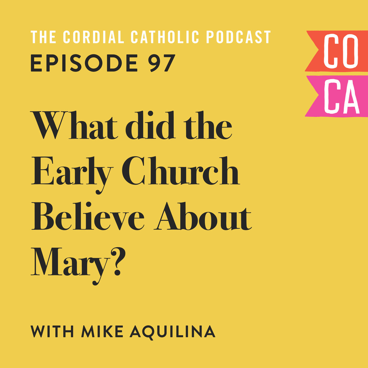 097: What Did the Early Church Believe About Mary? (w/ Mike Aquilina)