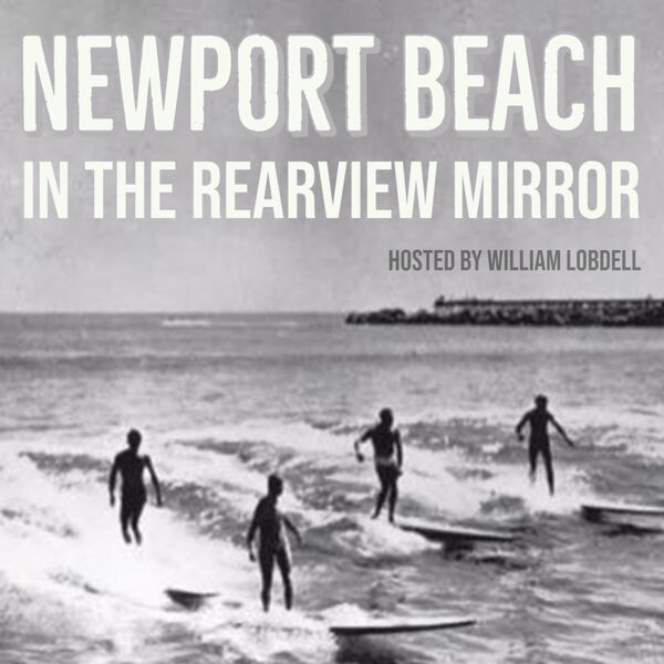 Newport Beach in the Rearview Mirror Podcast Artwork Image