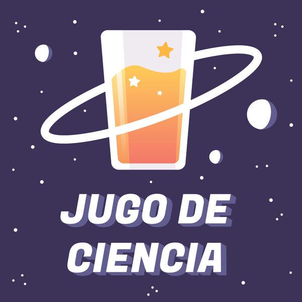 Jugo de Ciencia Podcast Artwork Image