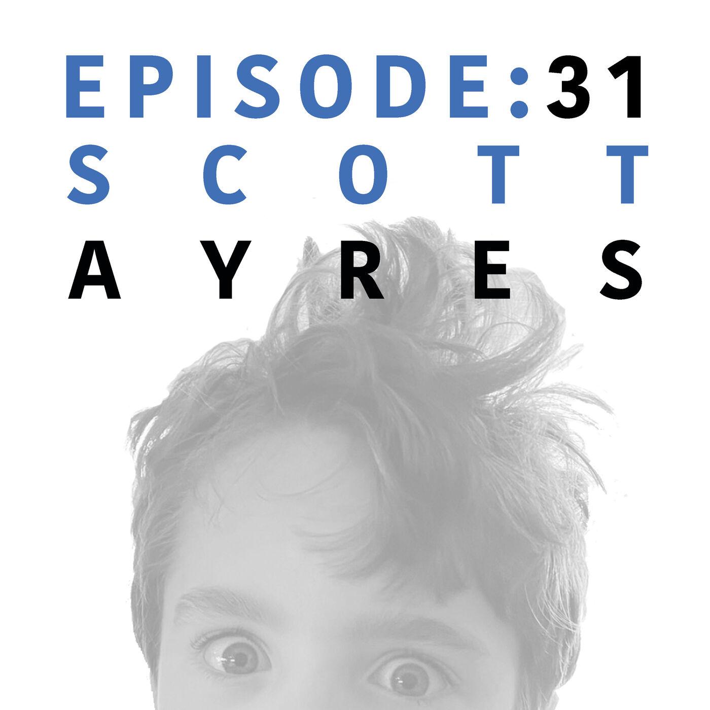 EP 31   Scott Ayres