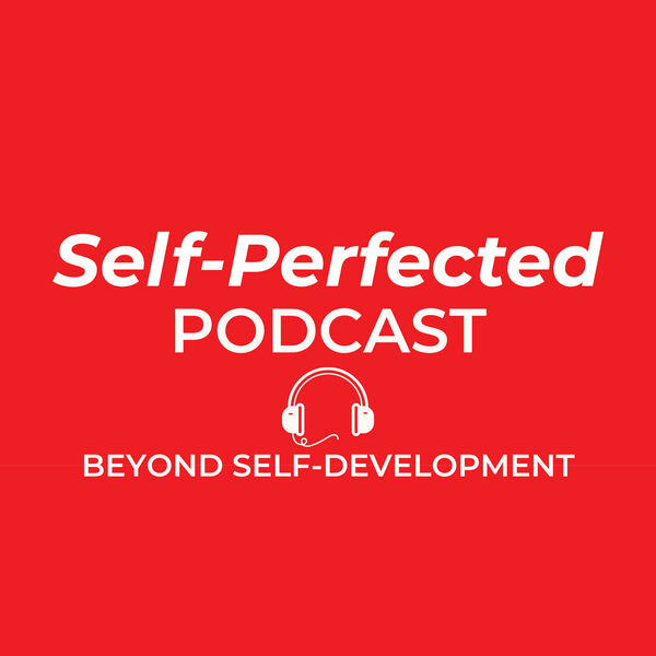 Self-Perfected Podcast Podcast Artwork Image