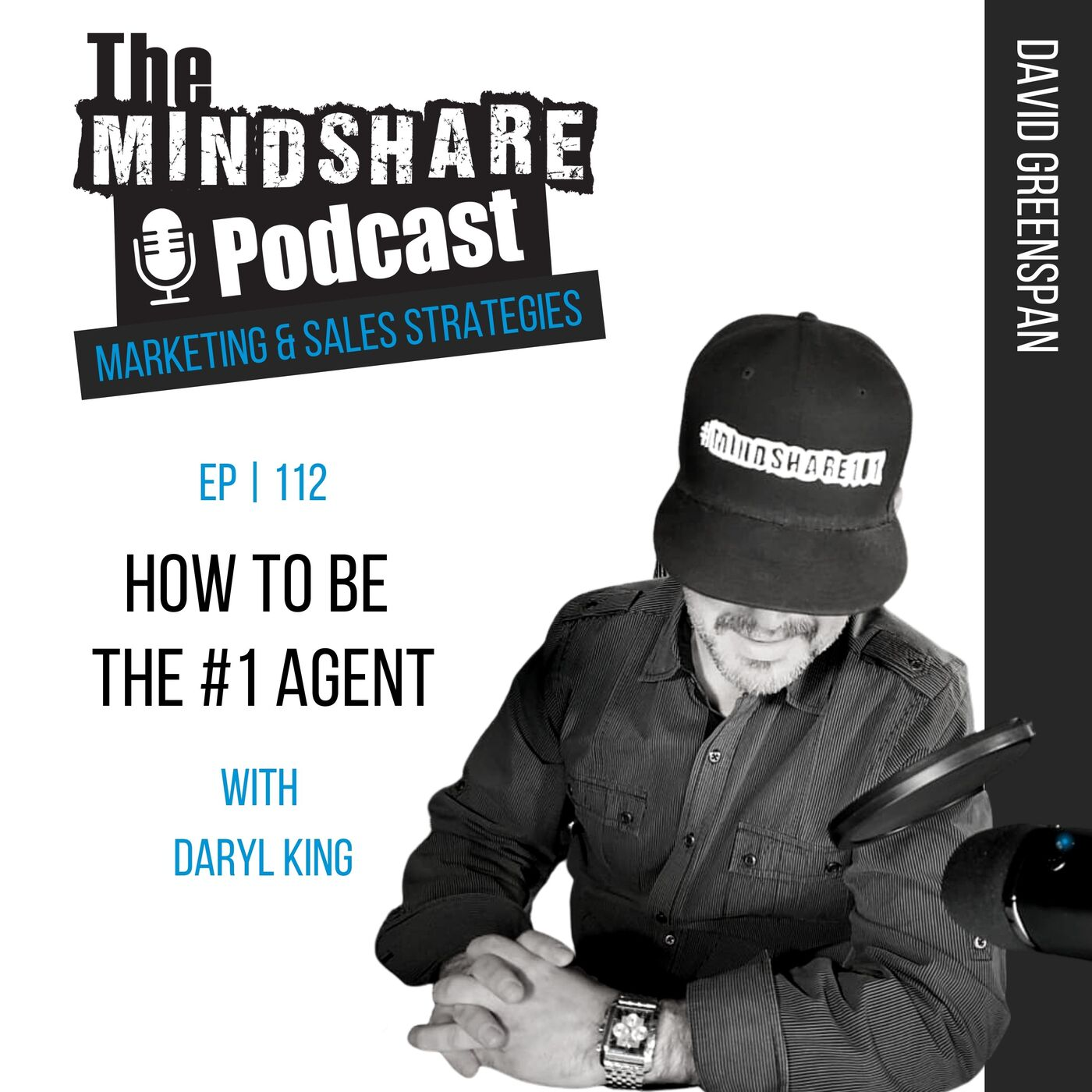 How To Be The #1 Agent, with Special Guest – Daryl King