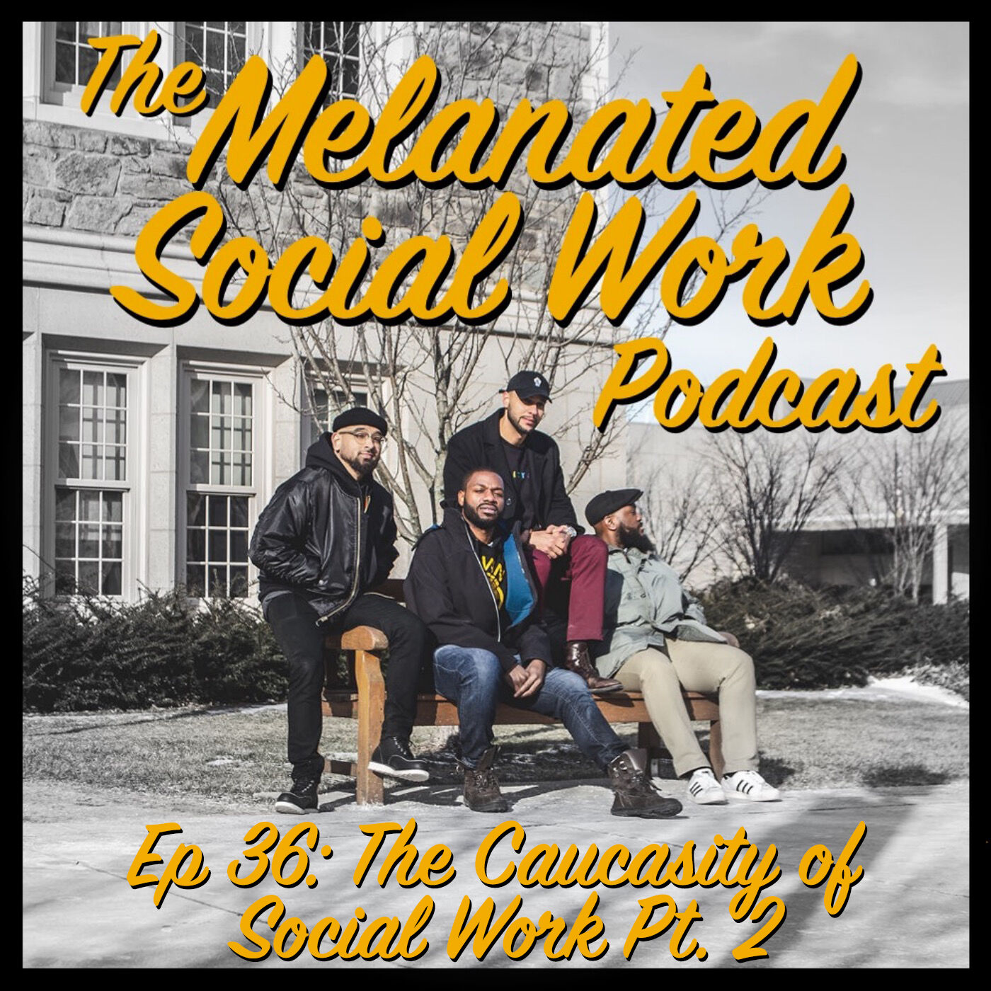 Episode 36: The Caucasity of Social Work Pt. 2