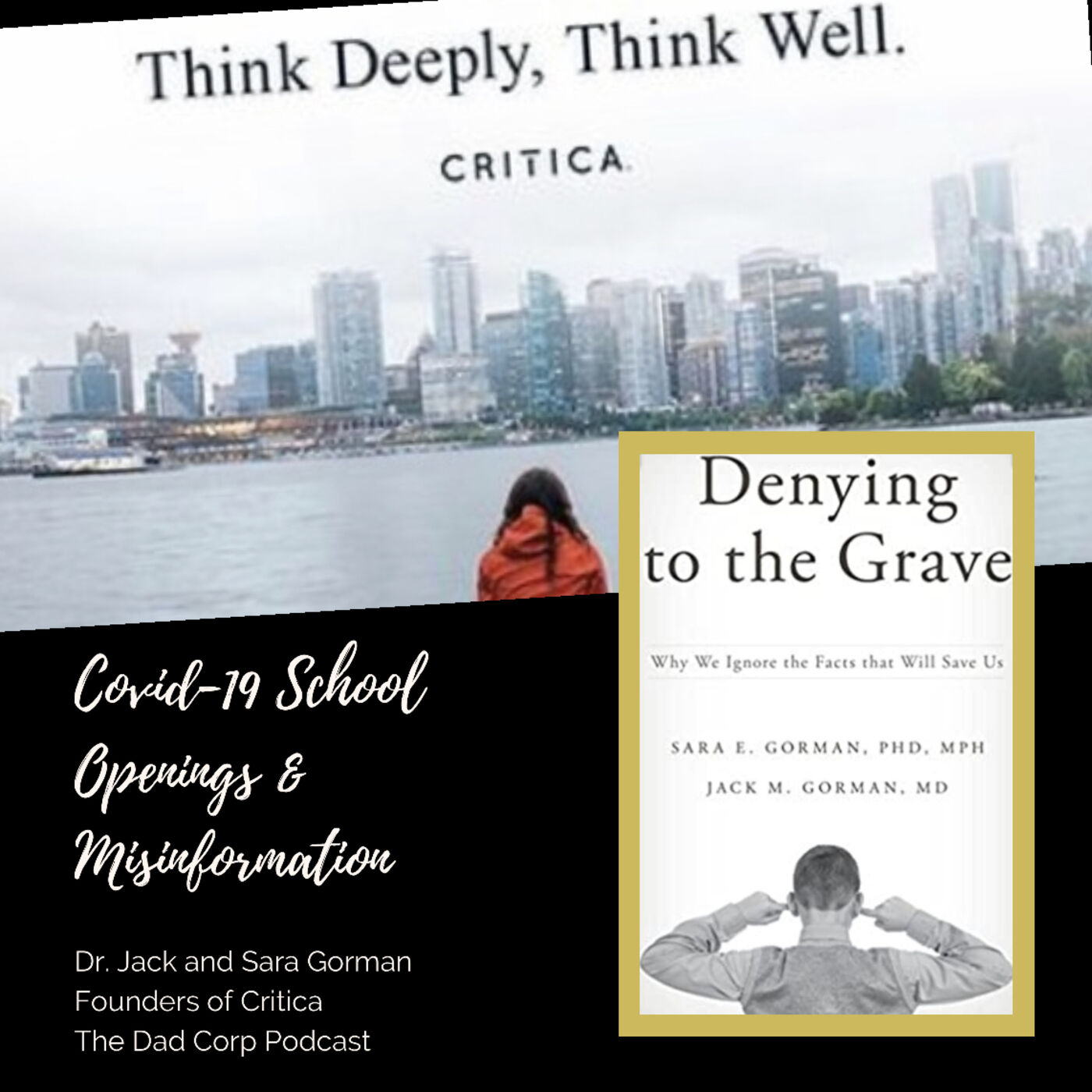 The Scientific Method, COVID-19 School Opening Guidelines and Misinformation with Drs. Jack and Sara Gorman, Founders of Critica