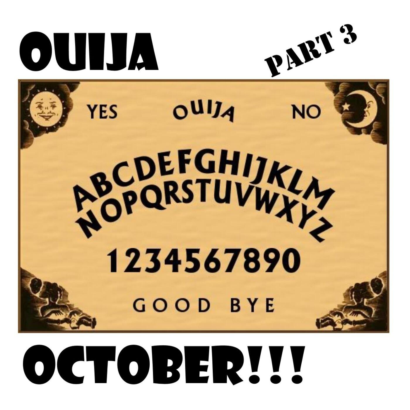 S1 E36 Ouija October!!! - Part 3 - Baal Kadmon is in the House!!