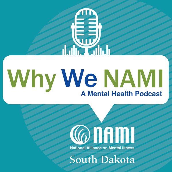 Why We NAMI - A Mental Health Podcast Podcast Artwork Image